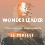 Podcast Wonder Leader : Episode 1